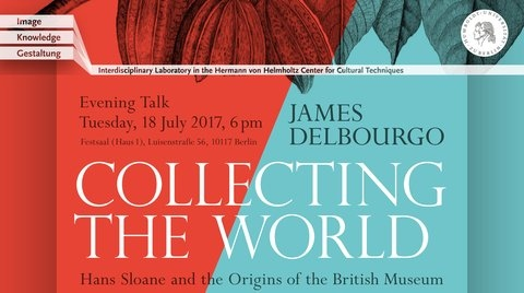 "James Delbourgo: ""Collecting the World. Hans Sloane and the Origins of the British Museum"""